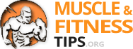 Muscle & Fitness Tips